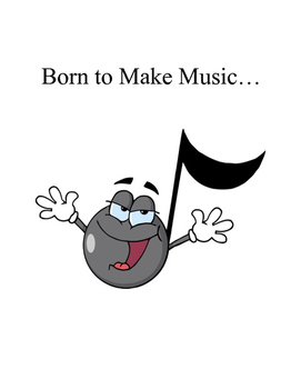Born to Make Music   A fun, concert script for elementary age students