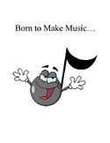 Born to Make Music   A fun, concert script for elementary