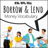 Borrow and Lend: Practice, production, audio scripts, and lending game, ESL/ELLs