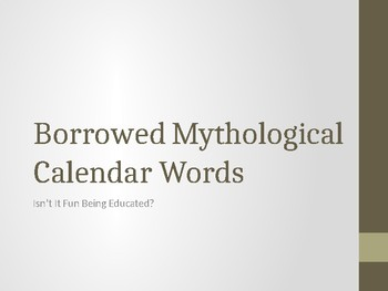 Borrowed Mythological Calendar Words Power Point