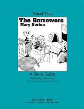 Borrowers - Novel-Ties Study Guide