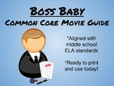 Boss Baby Movie Guide-Common Core Aligned for Middle School