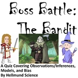 Boss Battle Assessment: The Bandit, A Quiz on Obs. / Inf., Models, and Bias