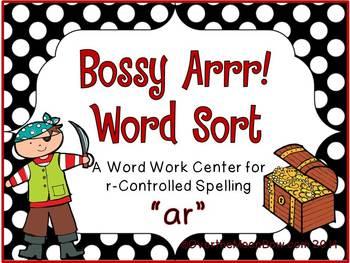 Bossy Arrr! –ar spelling Bossy-R Sort Word Work Center