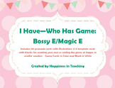 Bossy E / Magic E - I Have Who Has Game