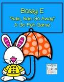 Bossy E   Rain, Rain Go Away! GO Fish!