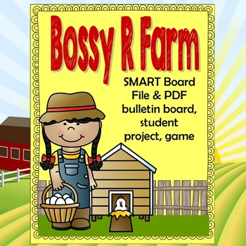 Bossy R Farm Lesson  to help teach r-controlled vowels, for Smart Board