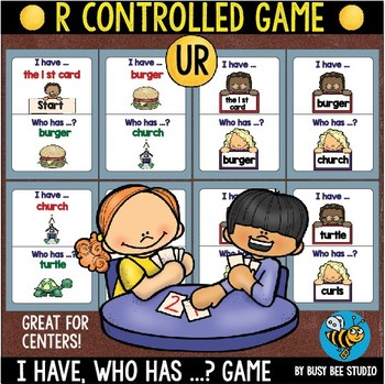 Bossy R Game: I have, who has -UR-
