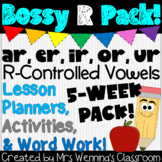 Bossy R Bundle! 5 Weeks of Lesson Planners, Activities, and Word Work!