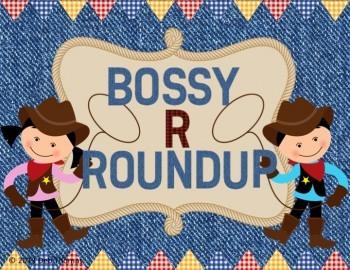 "Bossy ""R"" Roundup"