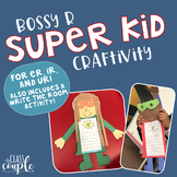 Bossy R SupER Kid Craftivity