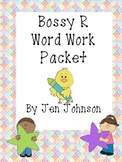 Bossy R Word Work Packet