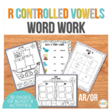 Bossy R Word Work (R-Controlled Vowels, AR/OR), Grades 1-2