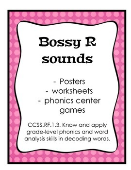 Bossy R (ir, ur, er, ar, or) Phonics, posters, worksheets, Common Core Aligned