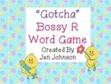 """Bossy R word game- """"Gotcha"""""""