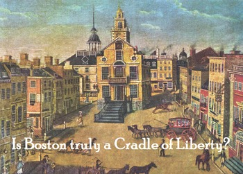 "Boston: Is it truly the ""Cradle of Liberty""?"