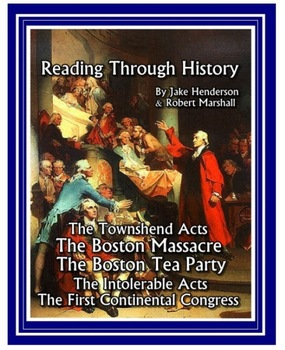 Boston Massacre, Boston Tea Party, First Continental Congress