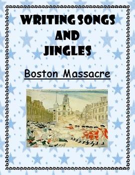 American Revolution Boston Massacre:  Create a Song or Jingle
