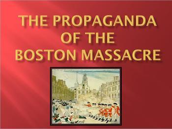Boston Massacre Power Point Presentatin:  Propaganda in th