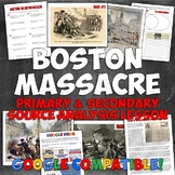 Boston Massacre Primary & Secondary Source Analysis Lesson