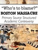 Boston Massacre Primary Source Lesson - Structured Academic Controversy