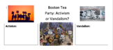 Boston Tea Party: Activism or Vandalism? DBQ