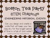 Boston Tea Party ~ Engineering Historical Events ~ STEM Challenge