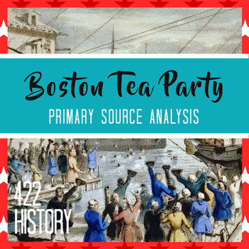 Boston Tea Party Primary Source Analysis