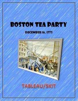 Boston Tea Party:  Tableau/Skit  Fun Stuff!
