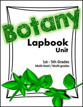 Botany - Plants - Interactive Lapbook Unit