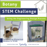 Botany STEM Challenge - Plant Anatomy & Engineering Women's History Activity