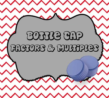 Bottle Cap Factors and Multiples