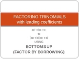 Bottoms Up -- Factoring Trinomials with Leading Coefficien