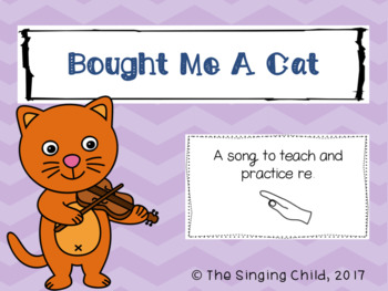 Bought Me A Cat: A Song to Teach Re