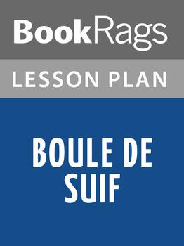 Boule de Suif Lesson Plans