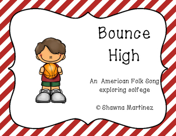 Bounce High: A traditional game song exploring solfege (mi, sol, la)