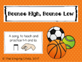 Bounce High, Bounce Low: A Song to Teach la and ti-ti