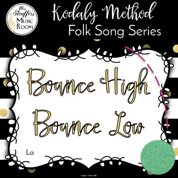 Bounce High Bounce Low {Ta TiTi} {La} Kodaly Method Folk Song File