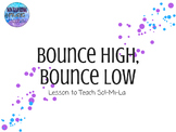 Bounce High, Bounce Low (Teaching Sol-Mi-La)