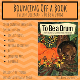 """Bouncing Off of Evelyn Coleman's book """"To Be A Drum"""""""