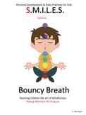 Bouncy Breath Breathing Exercise - Shshshsh.......
