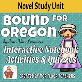 Bound for Oregon Unit and Novel Study Interactive Notebook