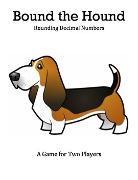 Bound the Hound - A 2-Player Game to Practice Rounding Dec