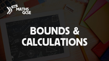 Bounds & Calculations - Complete Lesson