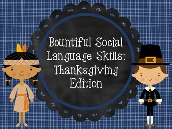 Bountiful Social Language Skills: Thanksgiving Edition