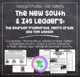 The New South: Bourbon Triumvirate, Henry Grady, and Tom W