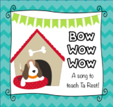 Bow Wow Wow-A Song to Teach Ta Rest!