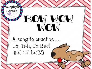 Bow Wow Wow- A Song to Teach Ta, Ti-ti, Ta Rest, and Sol-La-Mi