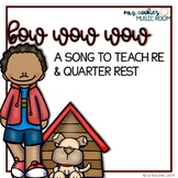 Bow Wow Wow: A song to teach quarter rest and re