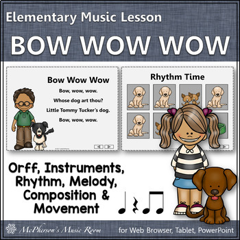Elementary Music Lesson ~ Bow Wow Wow: Orff, Instruments, Rhythm and Melody